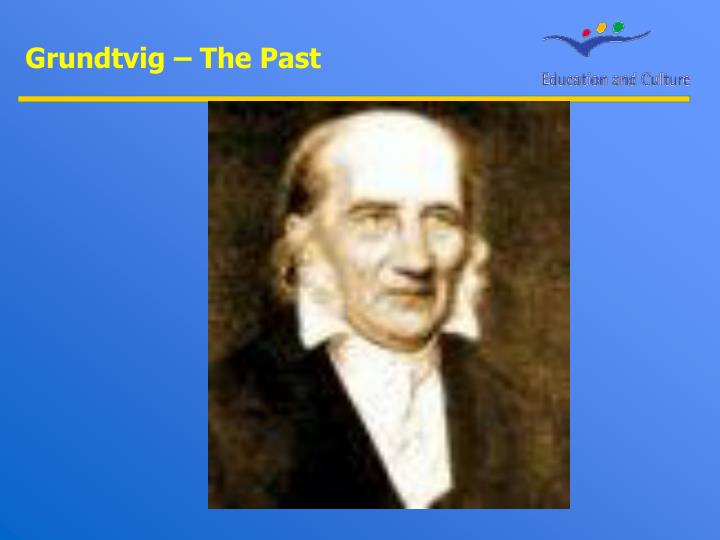 Grundtvig – The Past