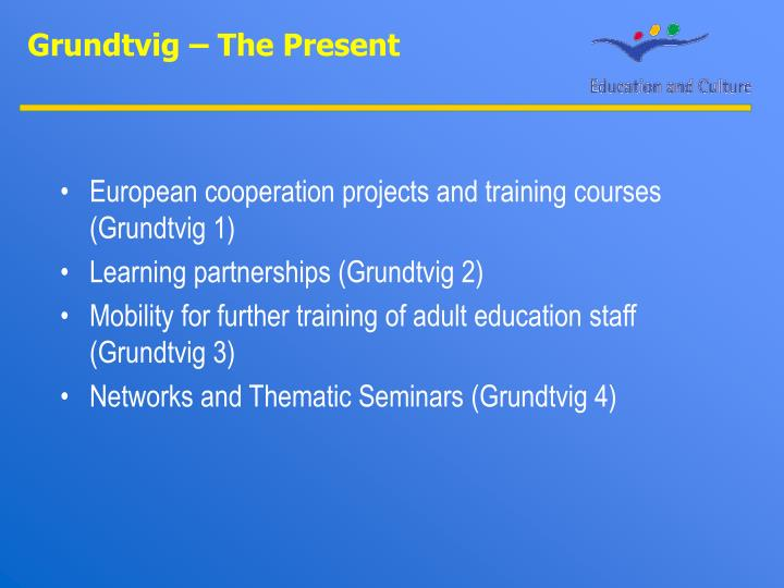 Grundtvig – The Present
