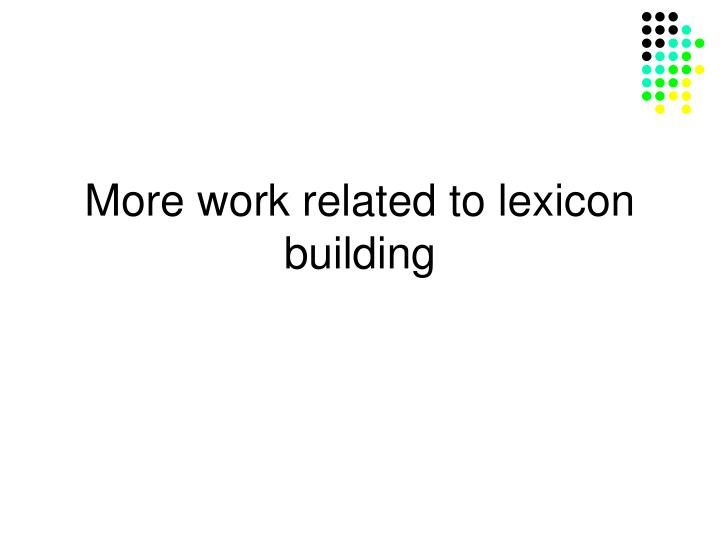 More work related to lexicon building