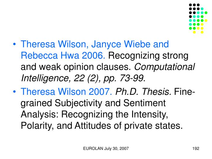 Theresa Wilson, Janyce Wiebe and Rebecca Hwa 2006.