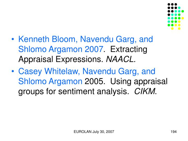 Kenneth Bloom, Navendu Garg, and Shlomo Argamon 2007