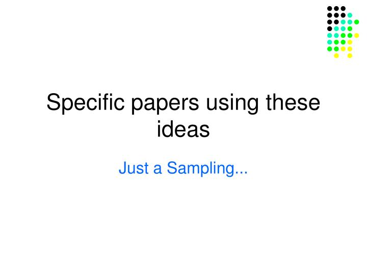 Specific papers using these ideas