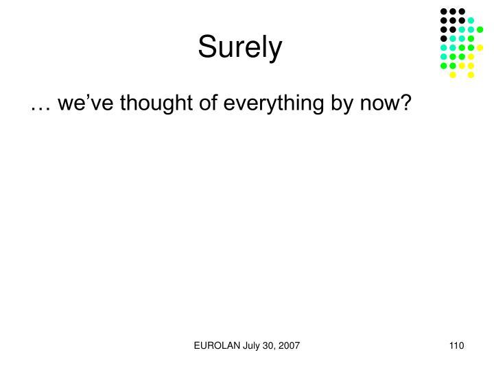 Surely