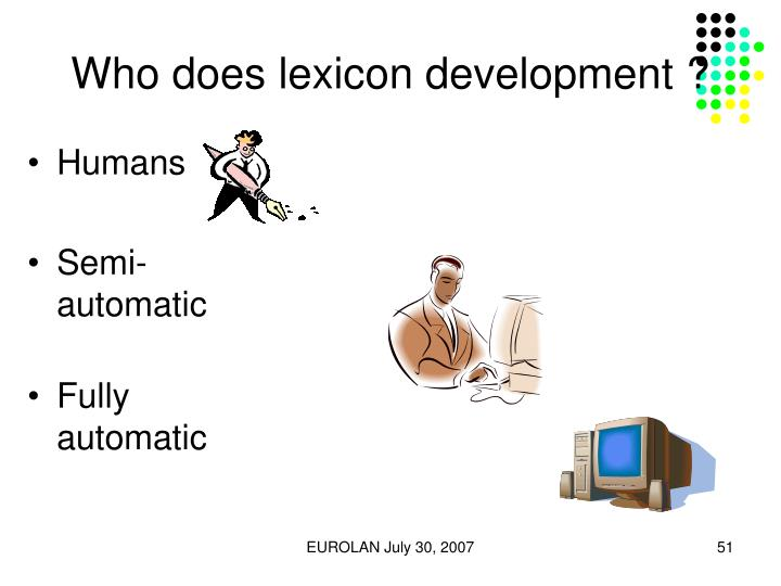 Who does lexicon development ?