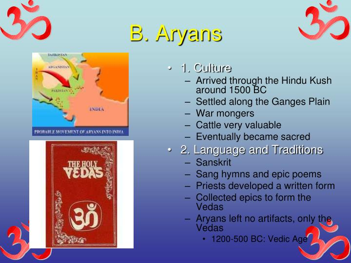 B. Aryans