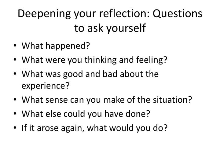 Deepening your reflection: Questions to ask yourself
