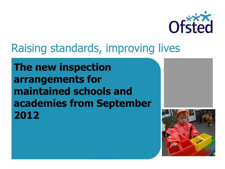 Raising standards improving lives