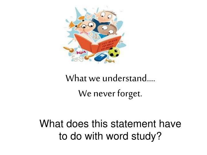 What we understand….