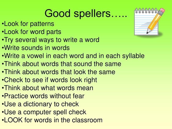 Good spellers…..
