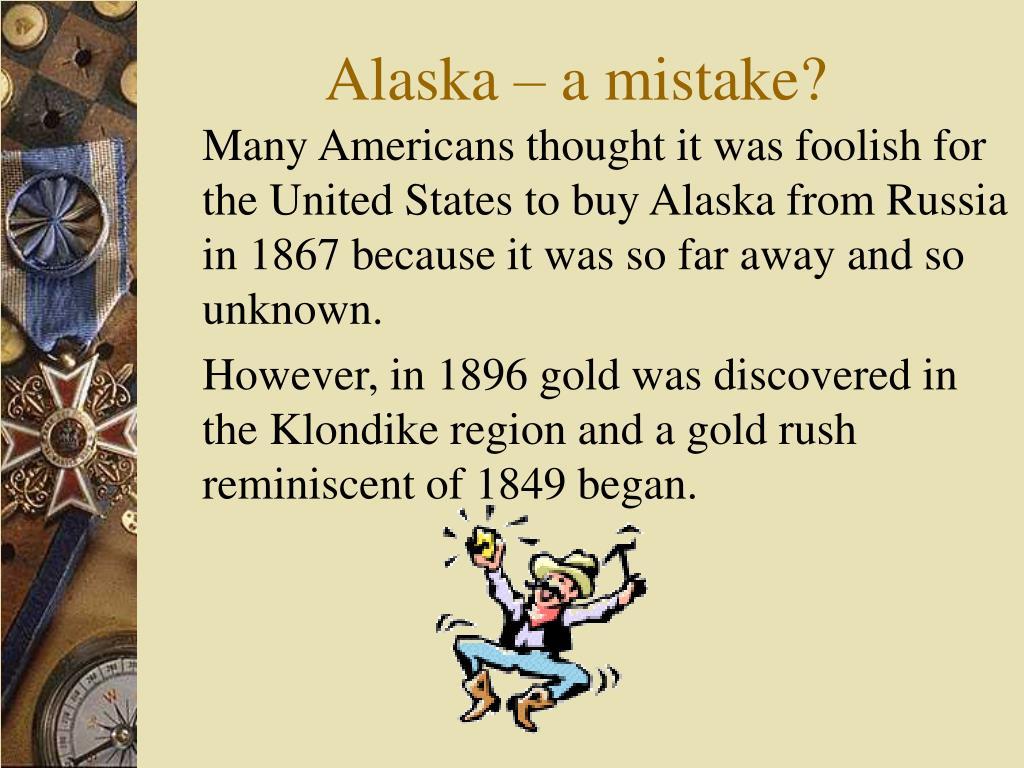 Alaska – a mistake?