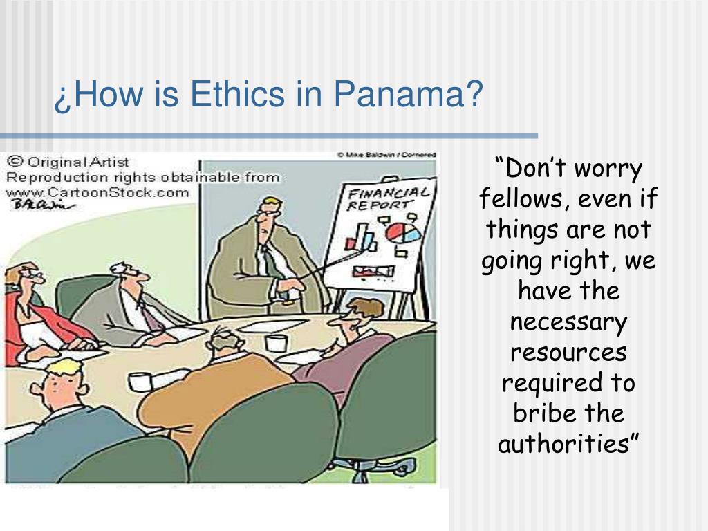 ¿How is Ethics in Panama?