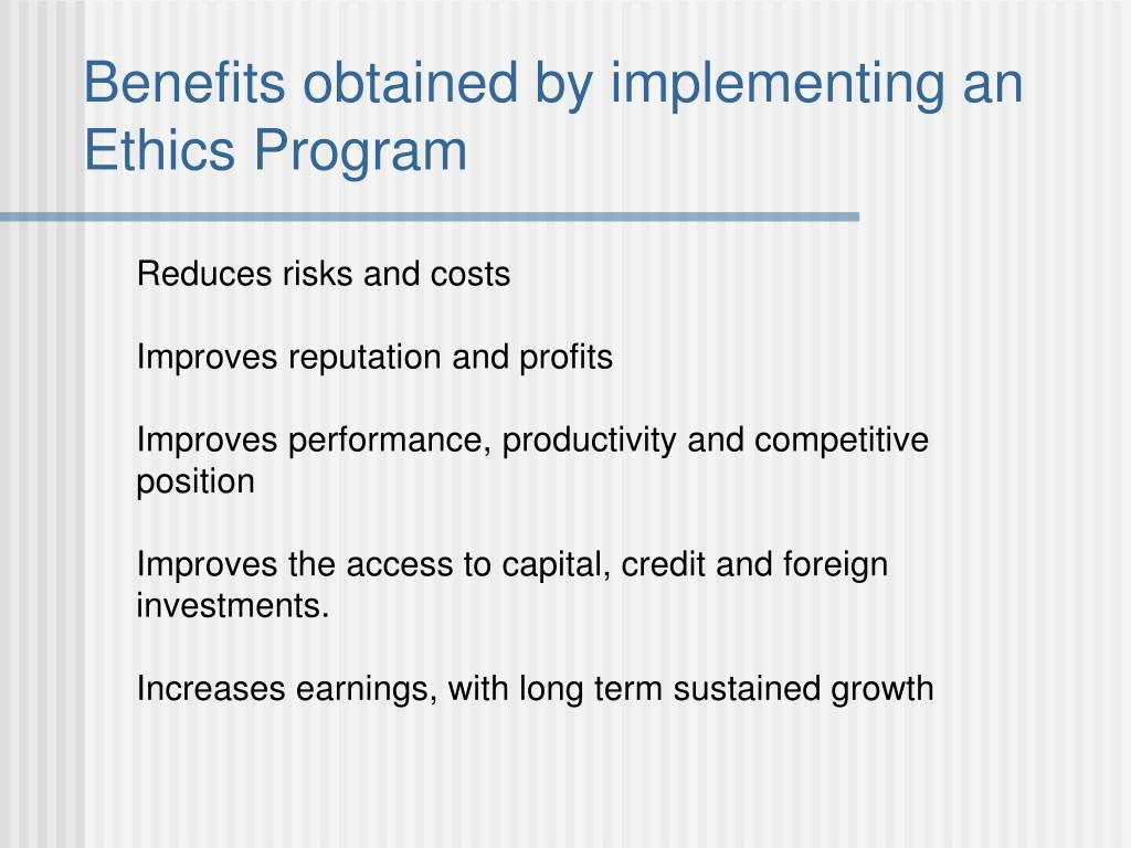 Benefits obtained by implementing an Ethics Program