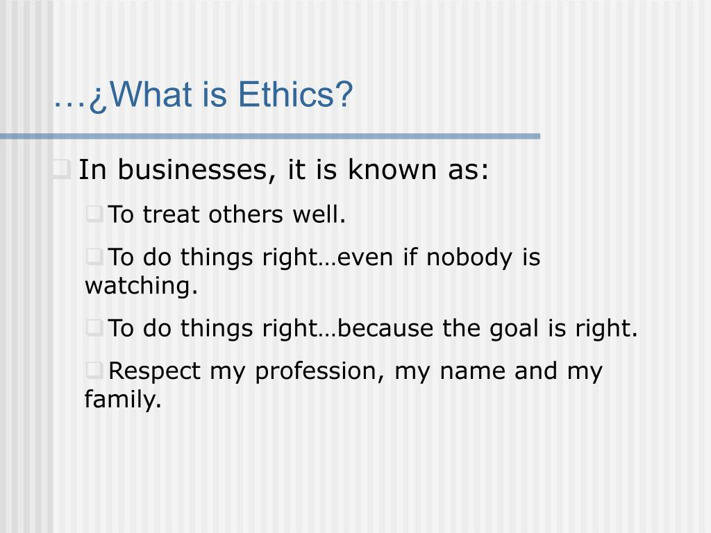 …¿What is Ethics?
