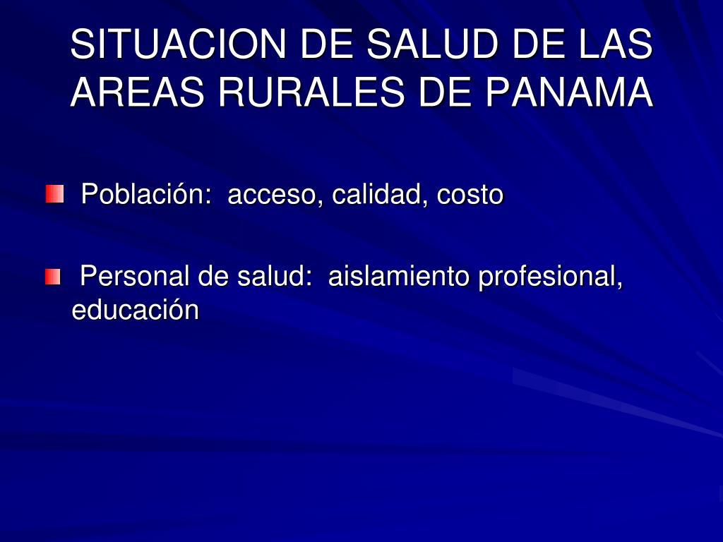 SITUACION DE SALUD DE LAS AREAS RURALES DE PANAMA