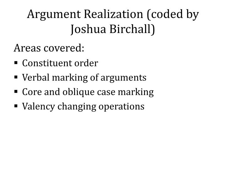 Argument Realization (coded by Joshua Birchall)