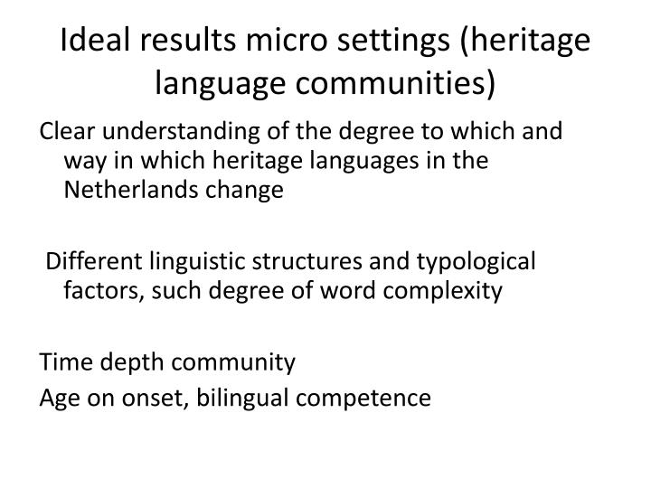 Ideal results micro settings (heritage language communities)