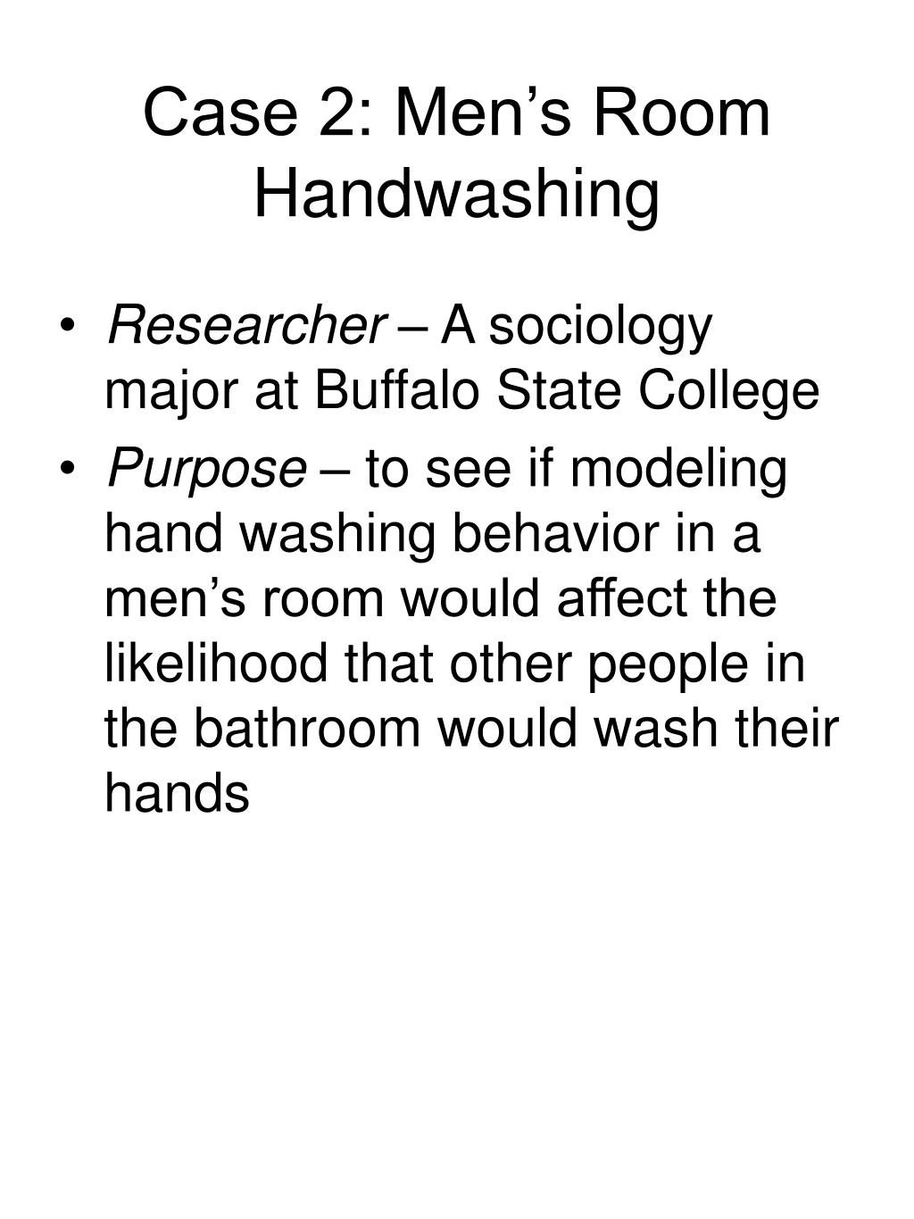 Case 2: Men's Room Handwashing