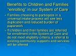 benefits to children and families enrolling in our system of care1