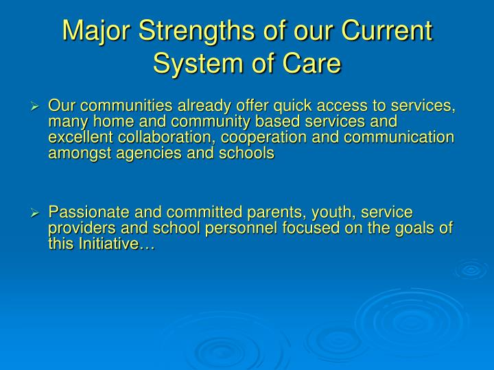 Major Strengths of our Current System of Care
