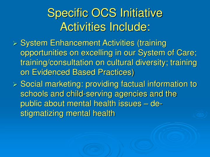 Specific OCS Initiative