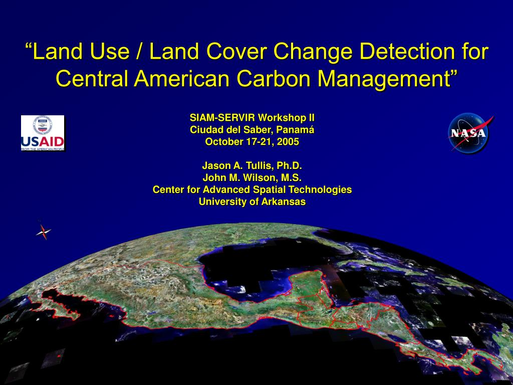 """Land Use / Land Cover Change Detection for Central American Carbon Management"""