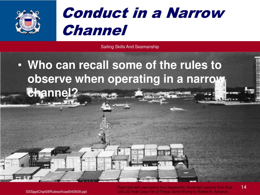 Conduct in a Narrow Channel