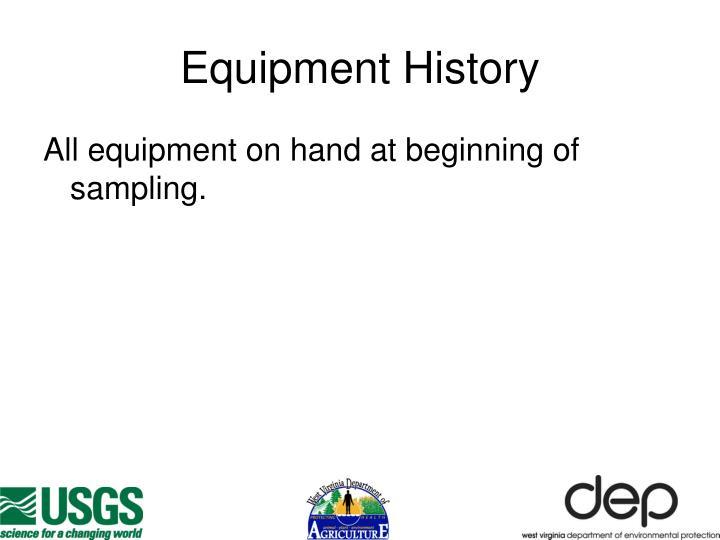 Equipment History