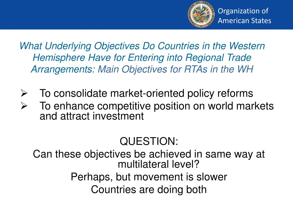 What Underlying Objectives Do Countries in the Western Hemisphere Have for Entering into Regional Trade Arrangements: