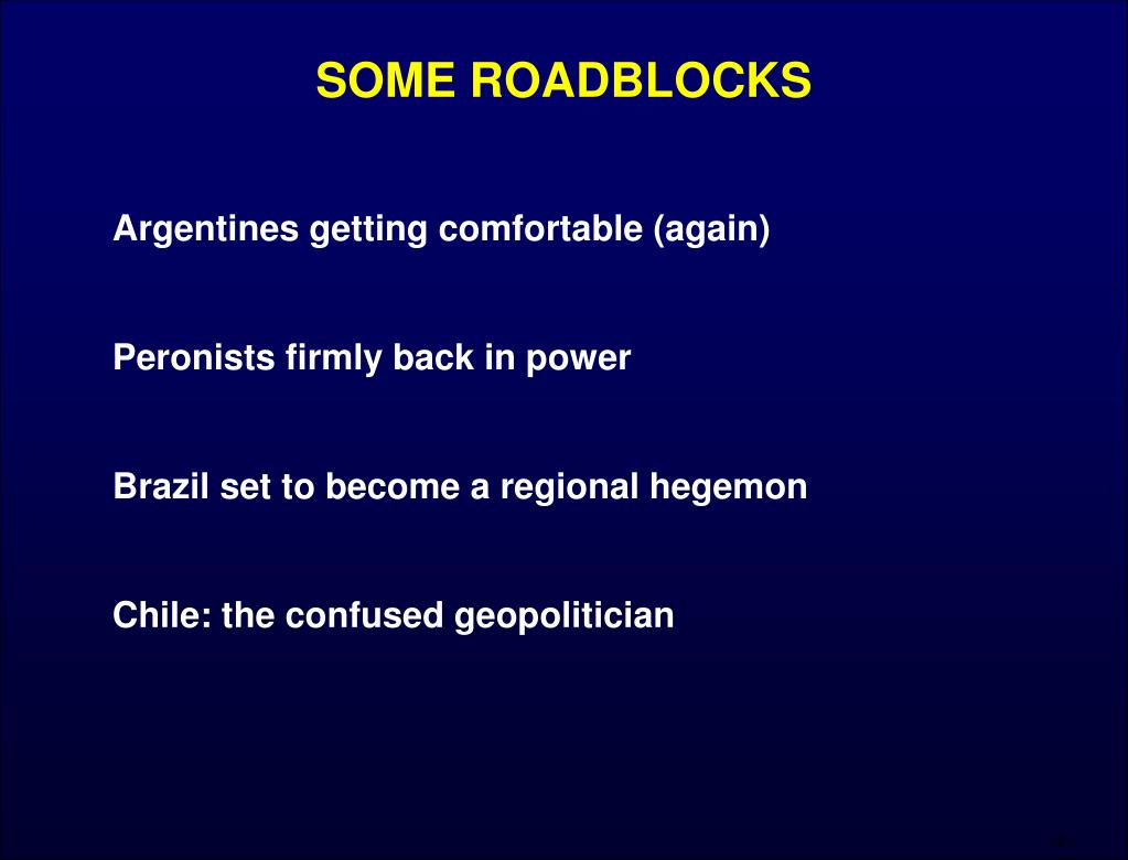 SOME ROADBLOCKS