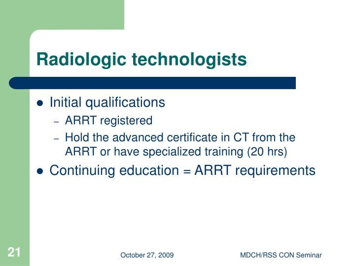 Radiologic technologists