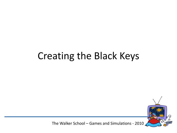 Creating the Black Keys