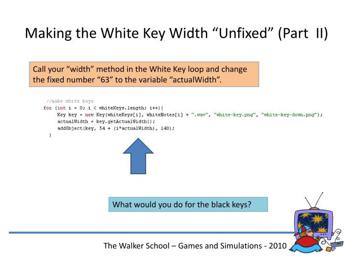 "Making the White Key Width ""Unfixed"" (Part  II)"