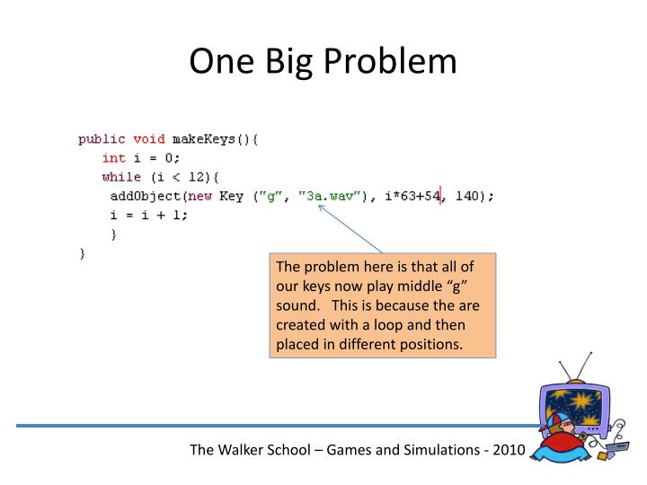 One Big Problem
