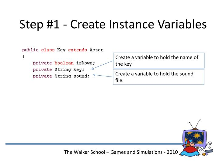 Step #1 - Create Instance Variables