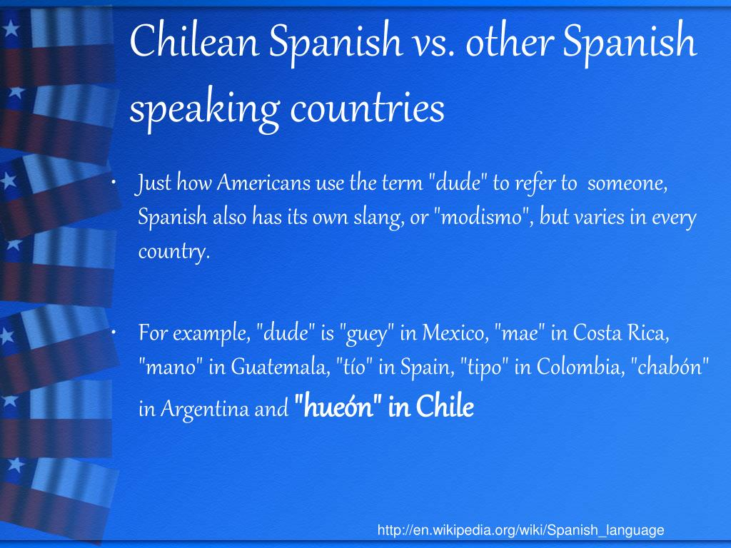 Chilean Spanish vs. other Spanish speaking countries