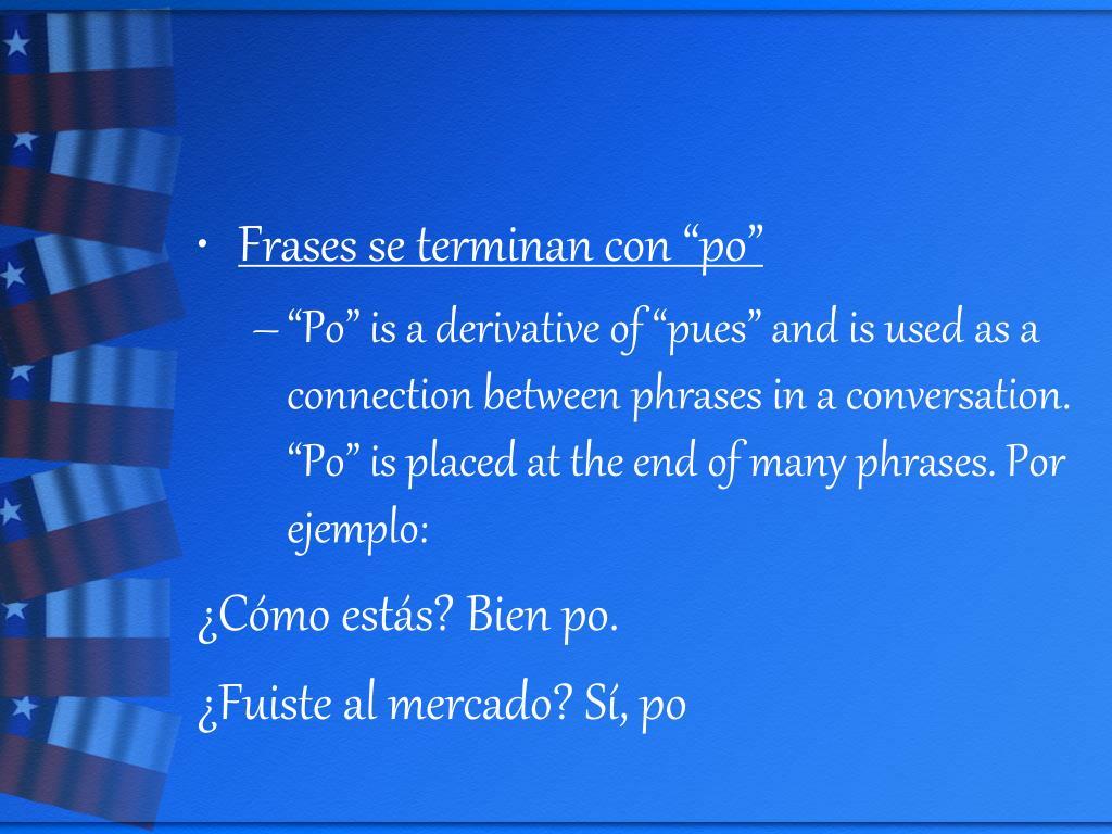 """Frases se terminan con """"po"""""""