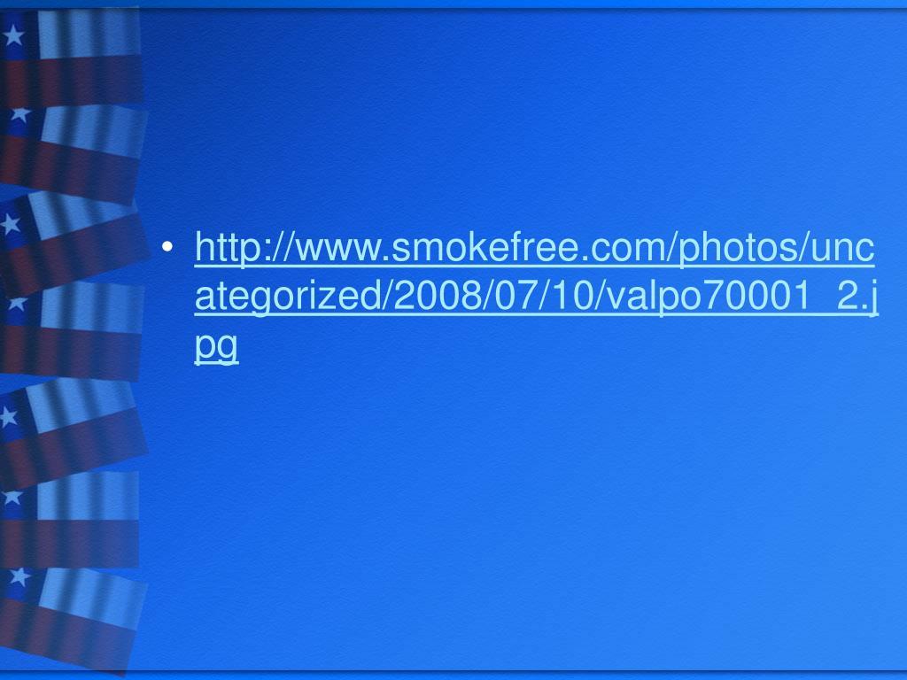 http://www.smokefree.com/photos/uncategorized/2008/07/10/valpo70001_2.jpg