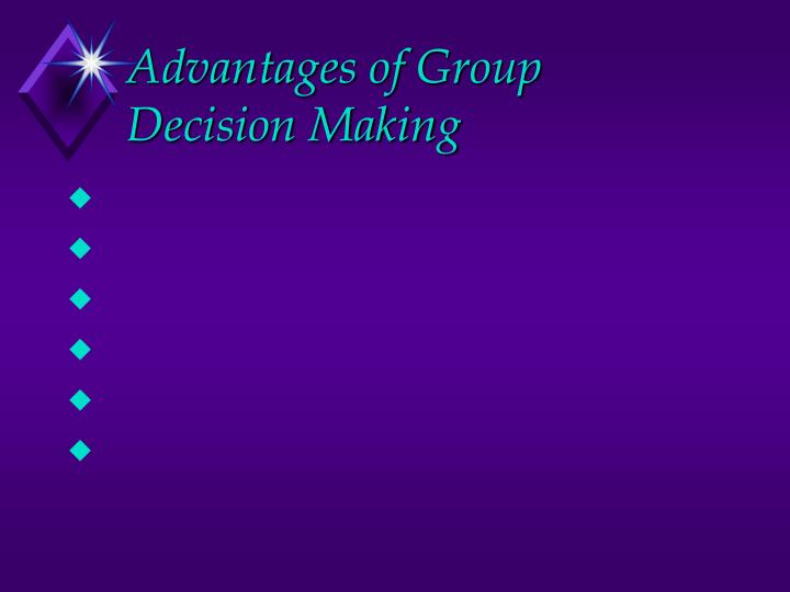 Advantages of Group Decision Making