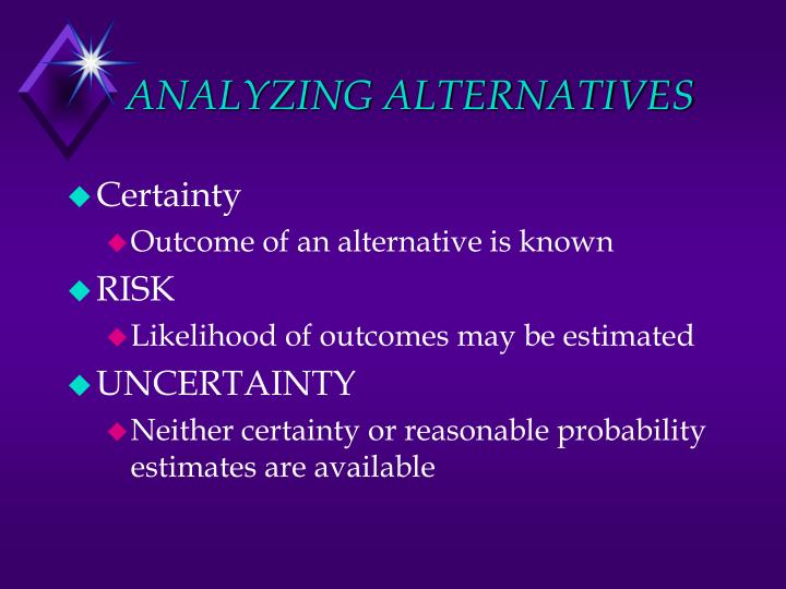 ANALYZING ALTERNATIVES