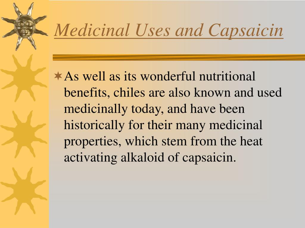 Medicinal Uses and Capsaicin