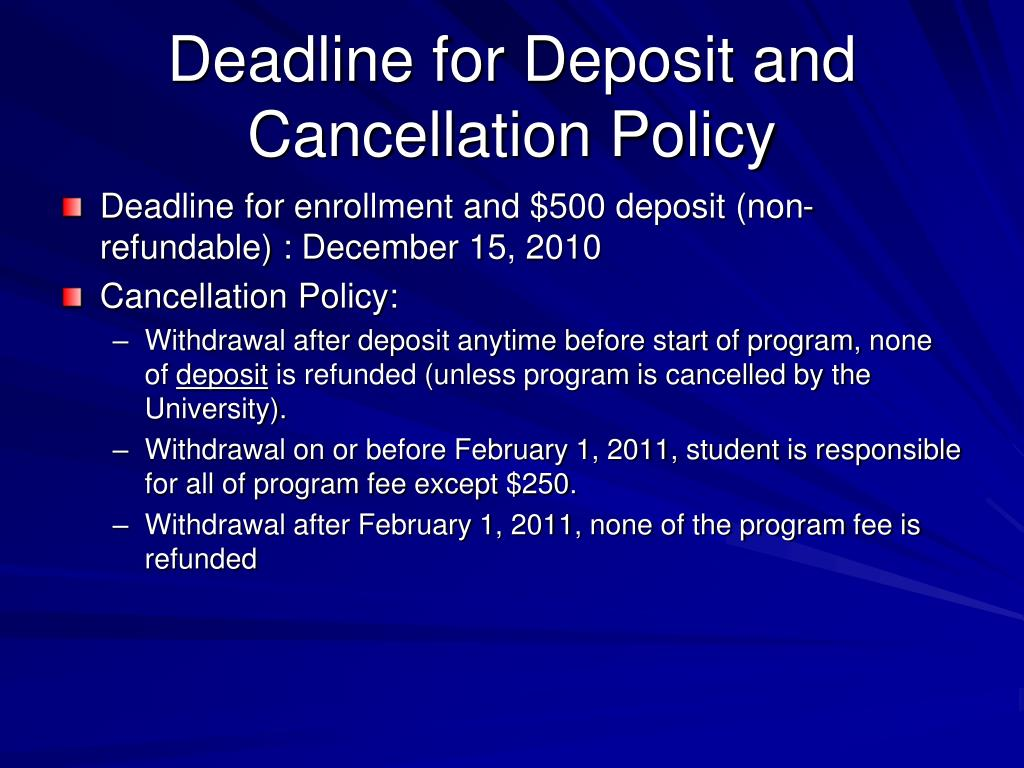Deadline for Deposit and Cancellation Policy
