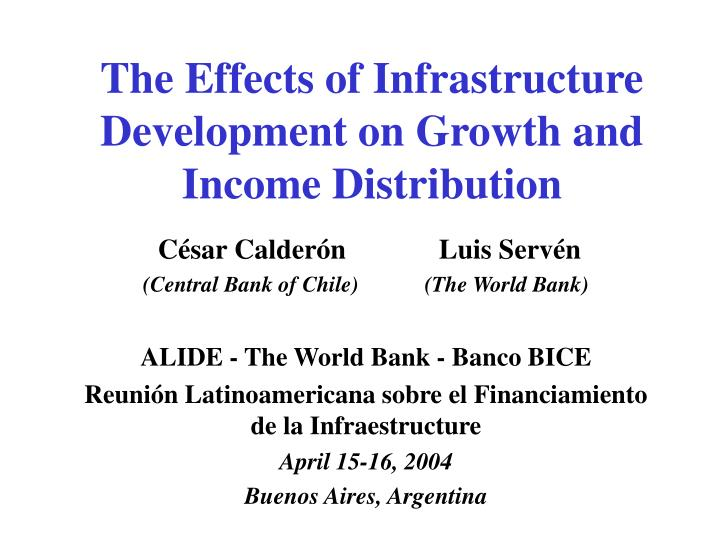 The effects of infrastructure development on growth and income distribution l.jpg