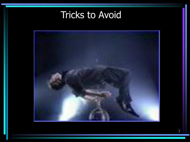Tricks to Avoid