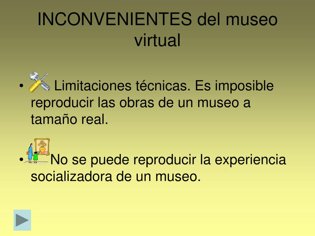 INCONVENIENTES del museo virtual