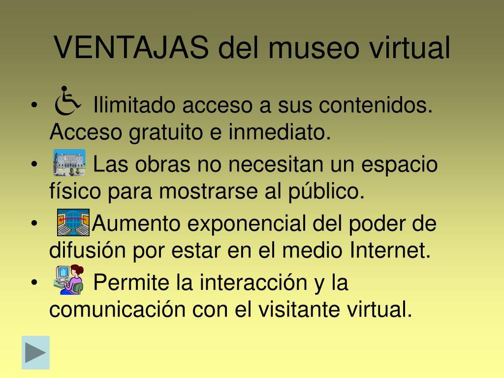 VENTAJAS del museo virtual
