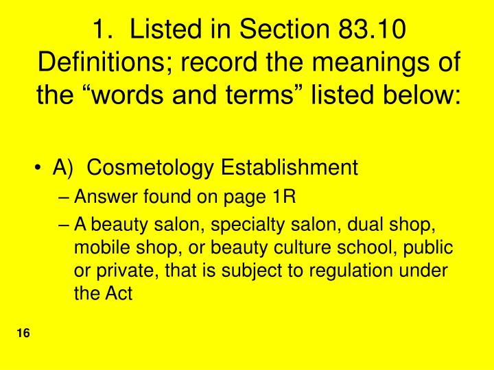 "1.  Listed in Section 83.10 Definitions; record the meanings of the ""words and terms"" listed below:"