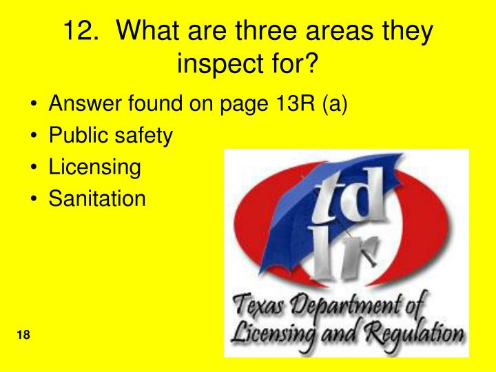 12.  What are three areas they inspect for?