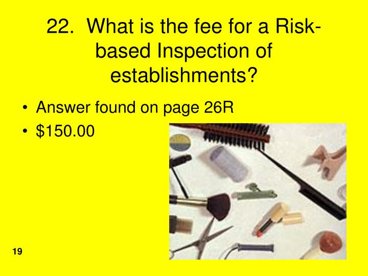 22.  What is the fee for a Risk-based Inspection of establishments?