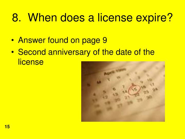 8.  When does a license expire?
