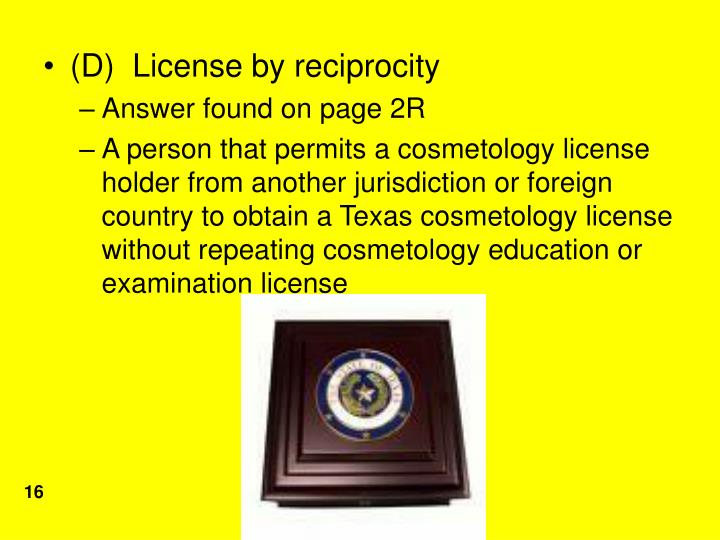 (D)  License by reciprocity